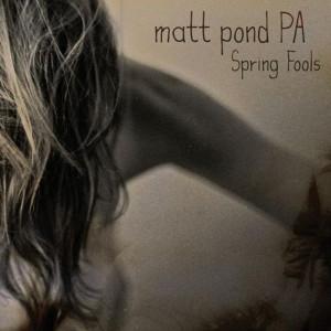 Matt_Pond_PA_Spring_Fools_EP
