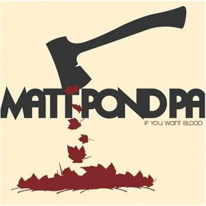 Matt_Pond_PA_If_You_Want_Blood_EP